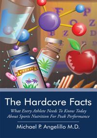 The Hardcore FactsWhat Every Athlete Needs to Know Today About Sports Nutrition for Peak Performance【電子書籍】[ Michael P. Angelillo ]