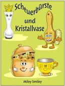 Scheuerbürste und Kristallvase-Eine Geschichte für Kinder und Erwachsene