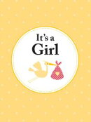 It's a Girl: The Perfect Gift for Parents of a Newborn Baby Daughter