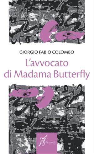 L'avvocato di Madama Butterfly【電子書籍】[ Giorgio Fabio Colombo ]