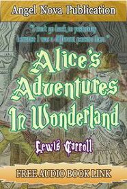 Alice's Adventures in Wonderland : [Illustrations , Movie Link and Free Audio Book Link]【電子書籍】[ Lewis Carroll ]