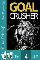 Goal Crusher: Discover The Most Effective Strategy To Crush Your New Year Resolutions And Turn Your Goals In…