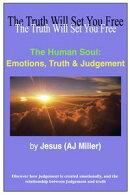 The Human Soul: Emotions, Truth & Judgement