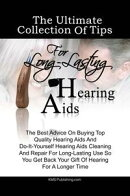 The Ultimate Collection Of Tips For Long-Lasting Hearing Aids