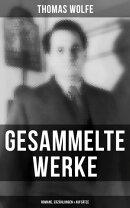 Gesammelte Werke: Romane, Erzählungen & Aufsätze (Vollständige deutsche Ausgaben)