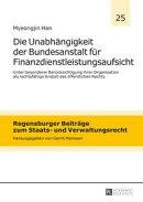 Die Unabhaengigkeit der Bundesanstalt fuer Finanzdienstleistungsaufsicht