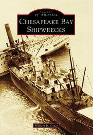 Chesapeake Bay Shipwrecks【電子書籍】[ William B. Cogar ]
