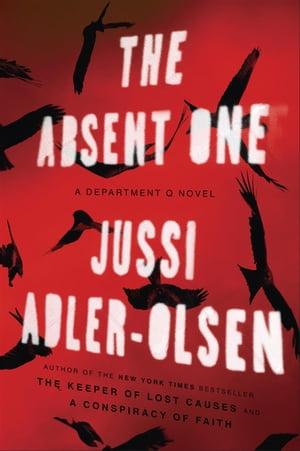 The Absent OneA Department Q Novel【電子書籍】[ Jussi Adler-Olsen ]