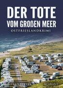 Der Tote vom Großen Meer. Ostfrieslandkrimi
