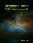 Confrontation I, Pressure - The Star Voyager Series - Vol. 18
