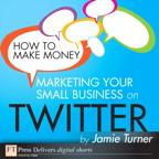 HowtoMakeMoneyMarketingYourSmallBusinessonTwitter