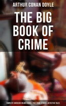 THE CRIME COLLECTION: Complete Sherlock Holmes Books, True Crime Stories, Thriller Novels & Detective Storie…
