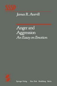 Anger and AggressionAn Essay on Emotion【電子書籍】[ J. R. Averill ]