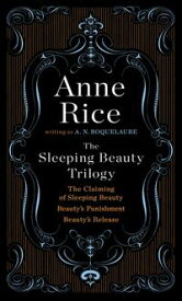 The Sleeping Beauty Trilogy【電子書籍】[ A. N. Roquelaure ]