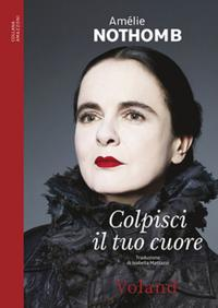 Colpisci il tuo cuore【電子書籍】[ Am?lie Nothomb ]