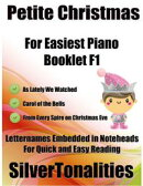 Petite Christmas Booklet F1 - For Beginner and Novice Pianists As Lately We Watched Carol of the Bells from …