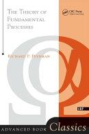 Theory of Fundamental Processes