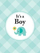 It's a Boy: The Perfect Gift for Parents of a Newborn Baby Son
