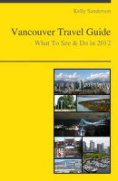 Vancouver, British Columbia (Canada) Travel Guide - What To See & Do