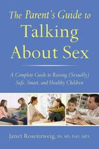 TheParent'sGuidetoTalkingAboutSexACompleteGuidetoRaising(Sexually)Safe,Smart,andHealthyChildren