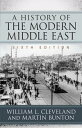 A History of the Modern Middle East【電子書籍】[ William L. Cleveland ]