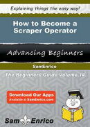 How to Become a Scraper Operator