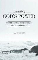 Unveiling God's Power From Romans, 1Corinthians and 2Corinthians