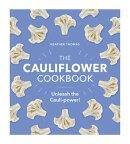 The Cauliflower Cookbook