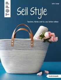 Seil StyleTaschen, K?rbe und Co. aus Seilen n?hen【電子書籍】[ Julia Lange ]