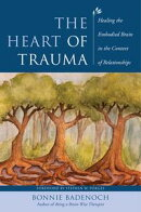 The Heart of Trauma: Healing the Embodied Brain in the Context of Relationships (Norton Series on Interperso…