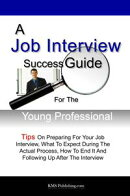 A Job Interview Success Guide For The Young Professional