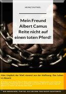 Mein Freund Albert Camus. Reite nicht auf einen toten Pferd.