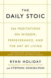 The Daily Stoic366 Meditations on Wisdom, Perseverance, and the Art of Living: Featuring new translations of Seneca, Epictetus, and Marcus Aurelius【電子書籍】[ Ryan Holiday ]