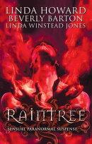 Raintree: Raintree: Inferno / Raintree: Haunted / Raintree: Sanctuary (Mills & Boon M&B)