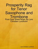 Prosperity Rag for Tenor Saxophone and Trombone - Pure Duet Sheet Music By Lars Christian Lundholm