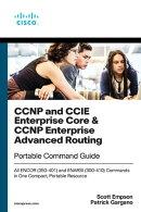 CCNP and CCIE Enterprise Core & CCNP Enterprise Advanced Routing Portable Command Guide