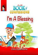 My Little Book of Confessions: I'm A Blessing