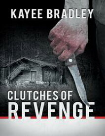 Clutches of Revenge【電子書籍】[ Kayee Bradley ]