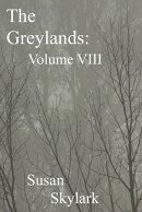 The Greylands: Volume VIII