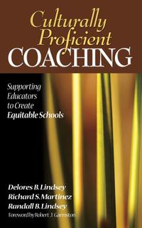 Culturally Proficient CoachingSupporting Educators to Create Equitable Schools【電子書籍】