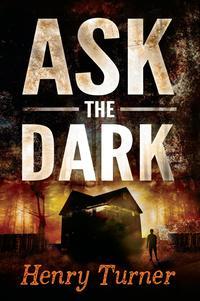 Ask the Dark【電子書籍】[ Henry Turner ]