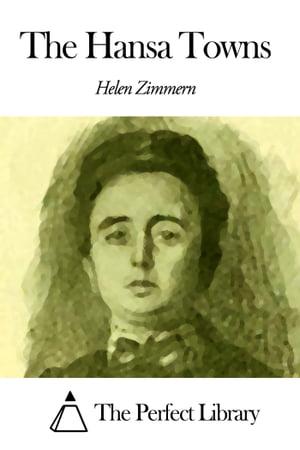 The Hansa Towns【電子書籍】[ Helen Zimmern ]