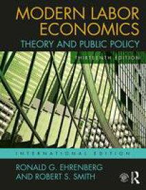 Modern Labor Economics Theory and Public Policy (International Student Edition)【電子書籍】[ Ronald G. Ehrenberg ]