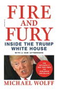 Fire and FuryInside the Trump White House【電子書籍】[ Michael Wolff ]