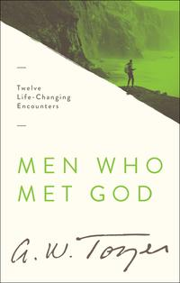 MenWhoMetGodTwelveLife-ChangingEncounters
