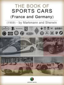 The Book of Sports Cars - (France and Germany)【電子書籍】[ Charles Lam Markmann ]