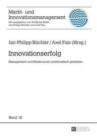 InnovationserfolgManagement und Ressourcen systematisch gestalten【電子書籍】