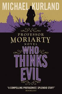 WhoThinksEvilAProfessorMoriartyNovel