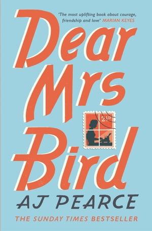 Dear Mrs BirdThe Richard & Judy Book Club Pick and Sunday Times Bestseller【電子書籍】[ AJ Pearce ]