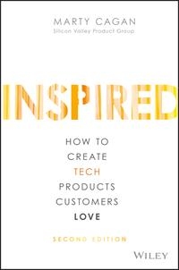 INSPIREDHow to Create Tech Products Customers Love【電子書籍】[ Marty Cagan ]